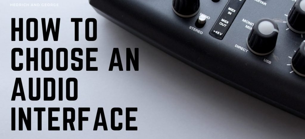 How to Choose and Audio Interface