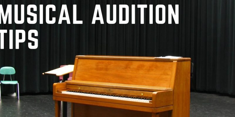 Musical Audition Tips! 8 Simple Things To Prepare