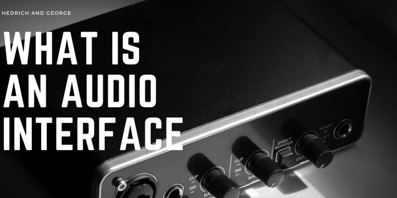 What Is An Audio Interface? 5 Great Reasons You Need One.